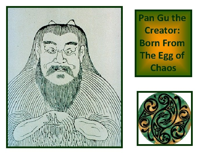 Pan Gu the Creator: Born From The Egg of Chaos