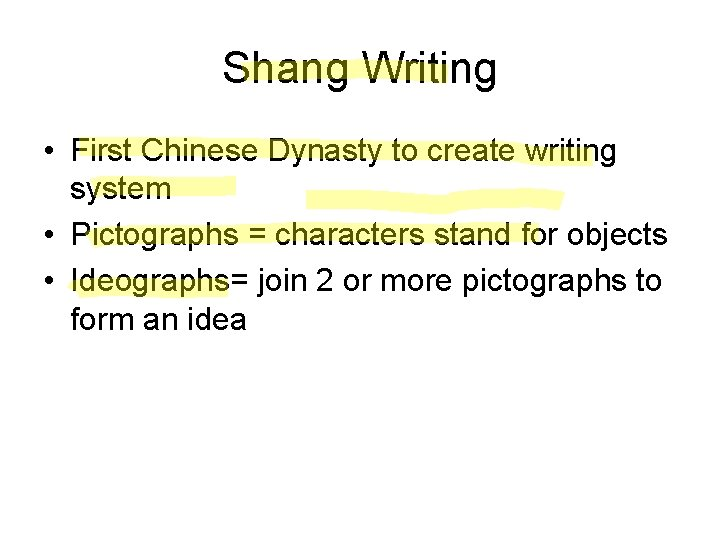 Shang Writing • First Chinese Dynasty to create writing system • Pictographs = characters