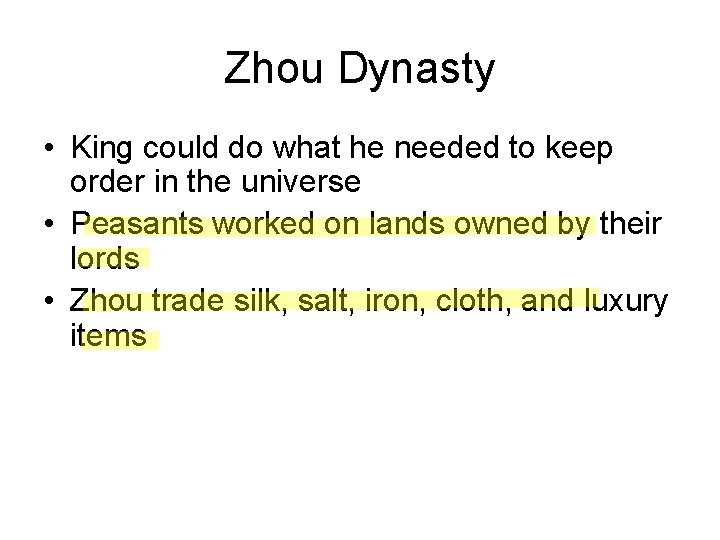 Zhou Dynasty • King could do what he needed to keep order in the