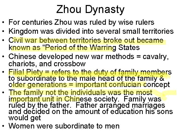 Zhou Dynasty • For centuries Zhou was ruled by wise rulers • Kingdom was