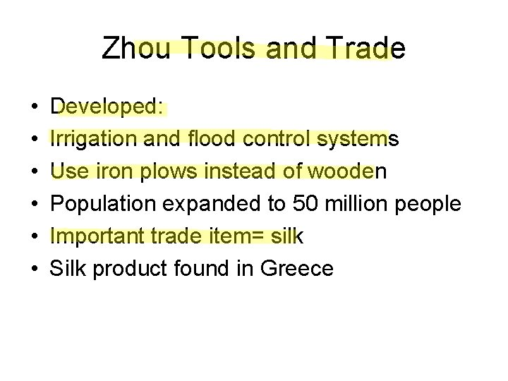 Zhou Tools and Trade • • • Developed: Irrigation and flood control systems Use