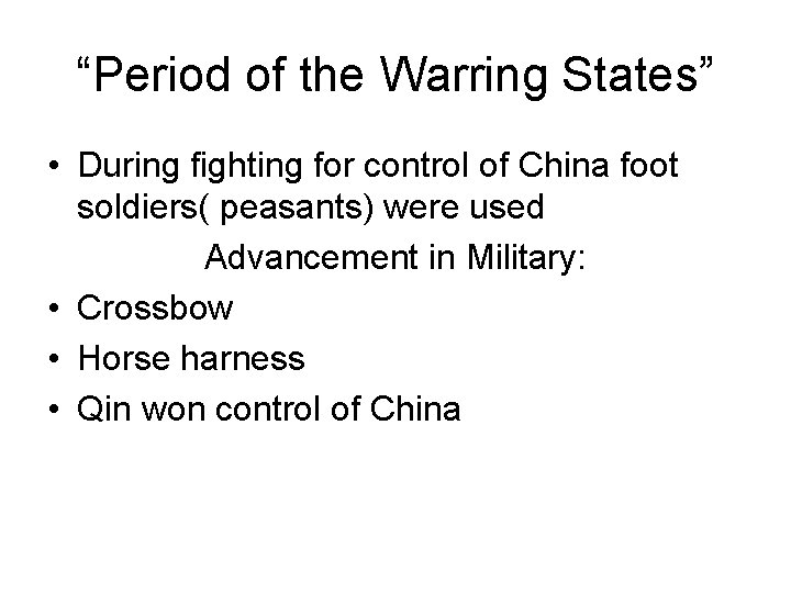"""""""Period of the Warring States"""" • During fighting for control of China foot soldiers("""