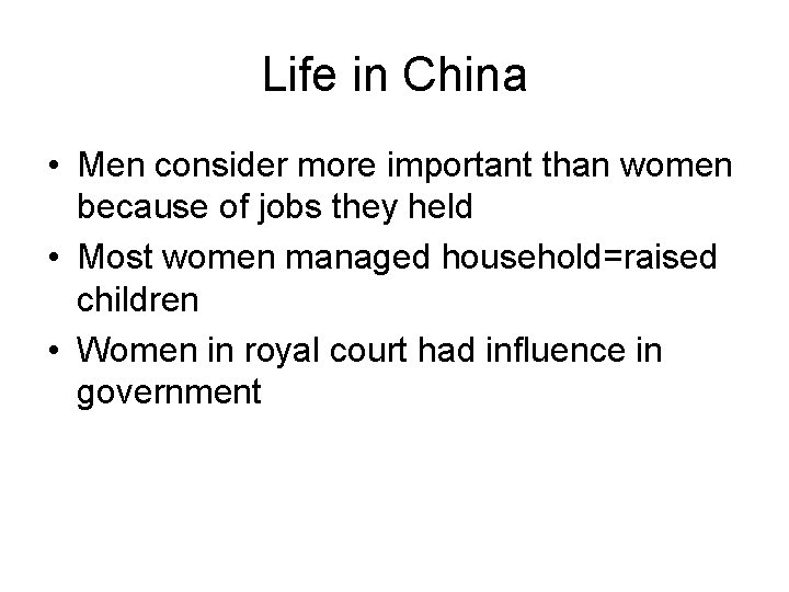 Life in China • Men consider more important than women because of jobs they