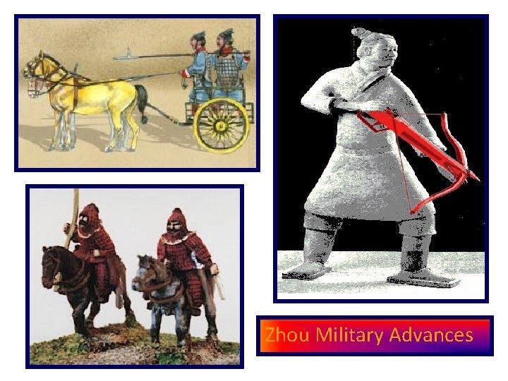Zhou Military Advances