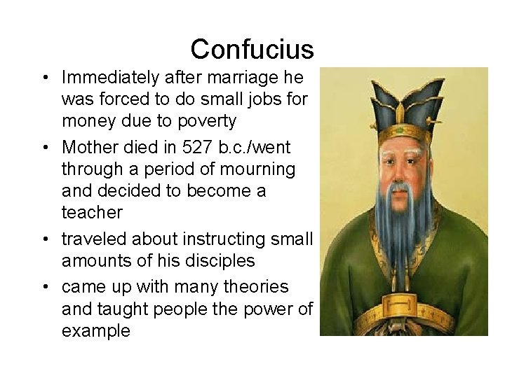 Confucius • Immediately after marriage he was forced to do small jobs for money