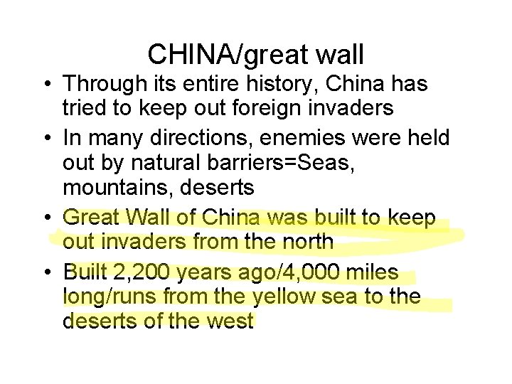 CHINA/great wall • Through its entire history, China has tried to keep out foreign