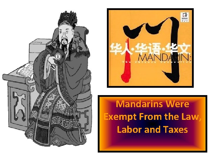 Mandarins Were Exempt From the Law, Labor and Taxes