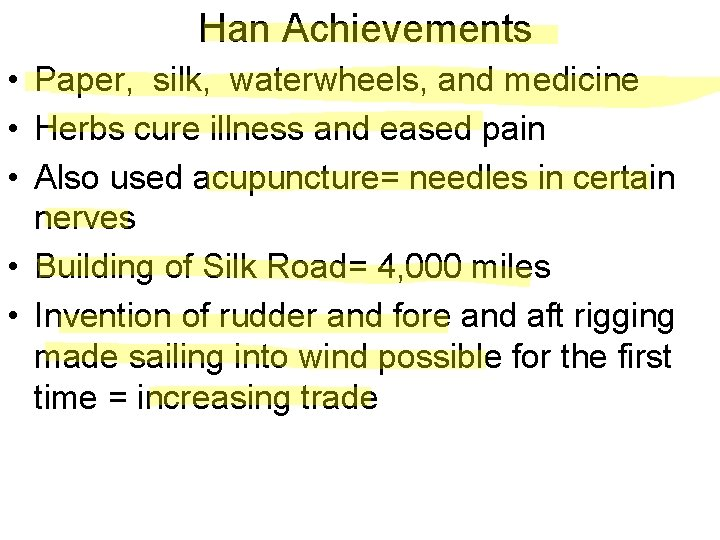 Han Achievements • Paper, silk, waterwheels, and medicine • Herbs cure illness and eased