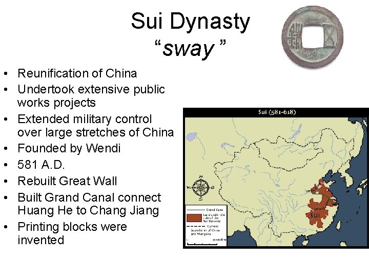 """Sui Dynasty """"sway """" • Reunification of China • Undertook extensive public works projects"""