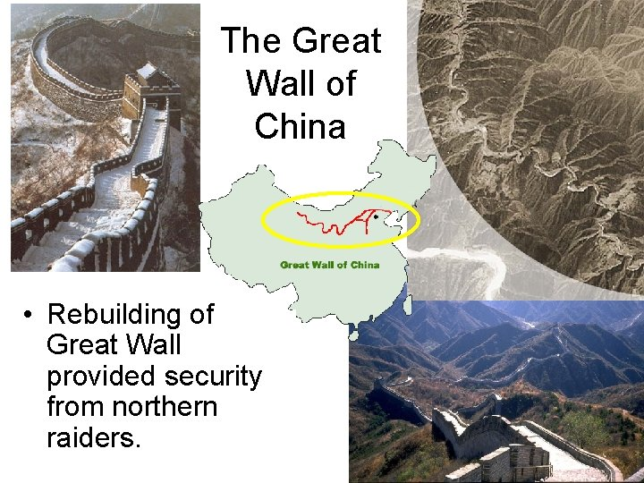 The Great Wall of China • Rebuilding of Great Wall provided security from northern