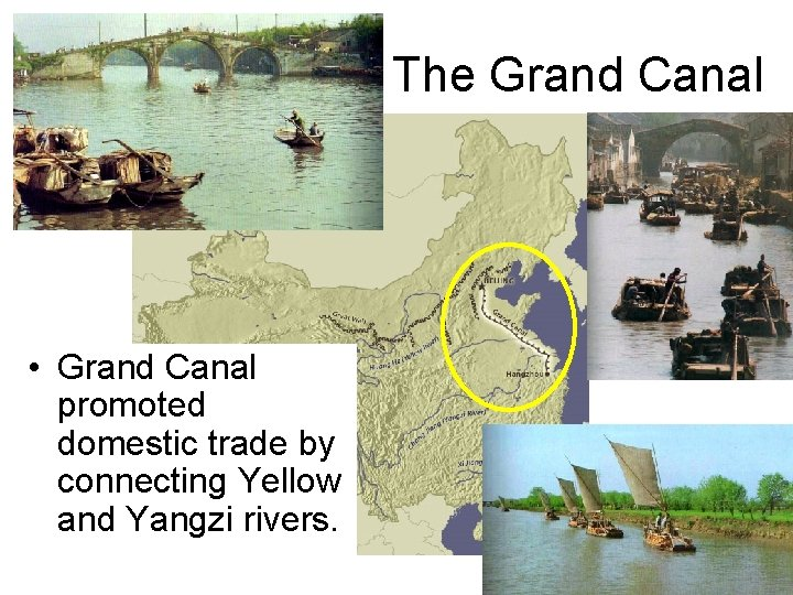 The Grand Canal • Grand Canal promoted domestic trade by connecting Yellow and Yangzi