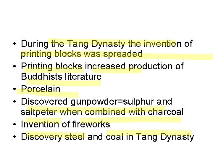 • During the Tang Dynasty the invention of printing blocks was spreaded •