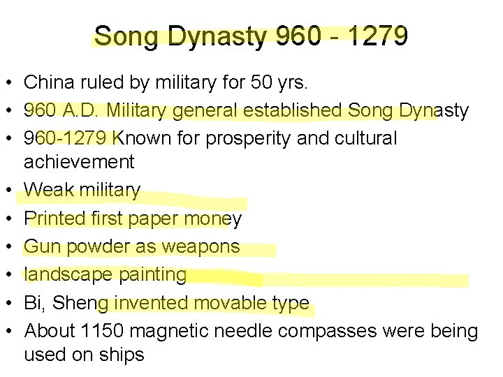 Song Dynasty 960 - 1279 • China ruled by military for 50 yrs. •