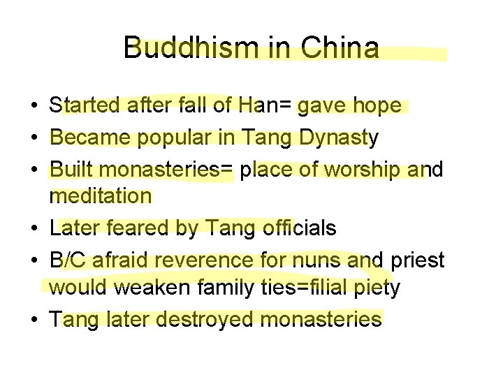 Buddhism in China • Started after fall of Han= gave hope • Became popular