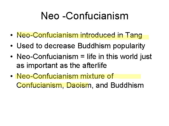 Neo -Confucianism • Neo-Confucianism introduced in Tang • Used to decrease Buddhism popularity •