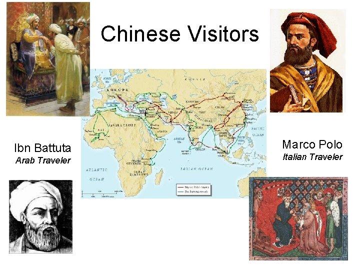 Chinese Visitors Ibn Battuta Arab Traveler Marco Polo Italian Traveler