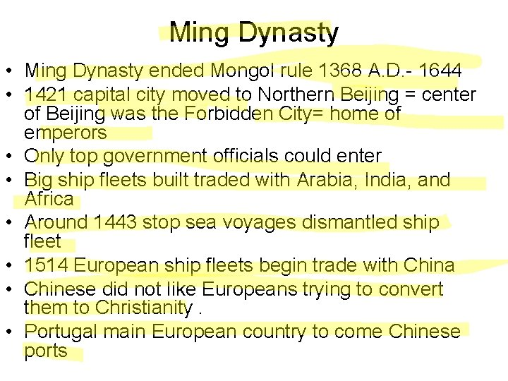 Ming Dynasty • Ming Dynasty ended Mongol rule 1368 A. D. - 1644 •