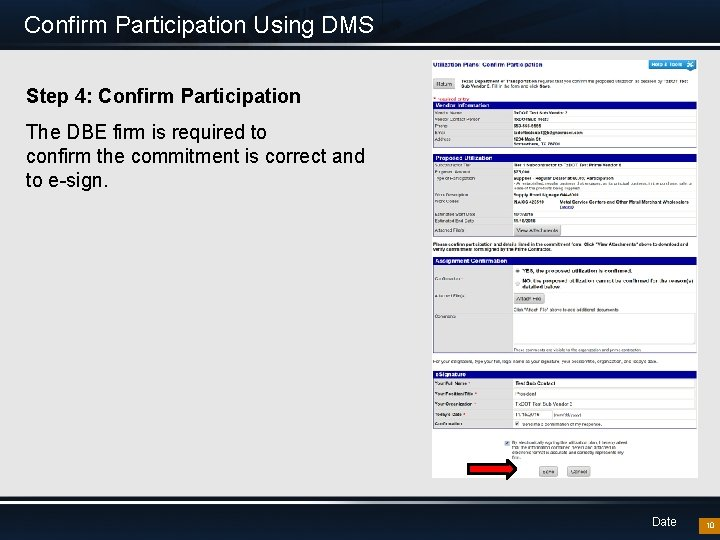 Confirm Participation Using DMS Step 4: Confirm Participation The DBE firm is required to