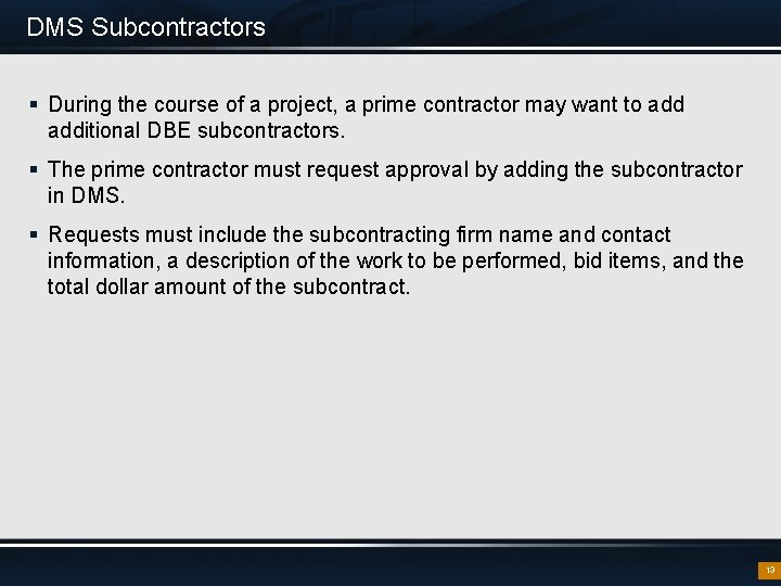 DMS Subcontractors § During the course of a project, a prime contractor may want