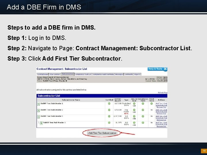 Add a DBE Firm in DMS Steps to add a DBE firm in DMS.