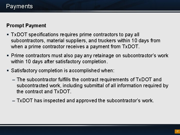 Payments Prompt Payment § Tx. DOT specifications requires prime contractors to pay all subcontractors,