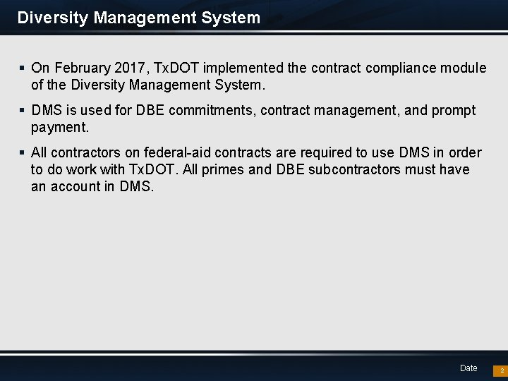Diversity Management System § On February 2017, Tx. DOT implemented the contract compliance module