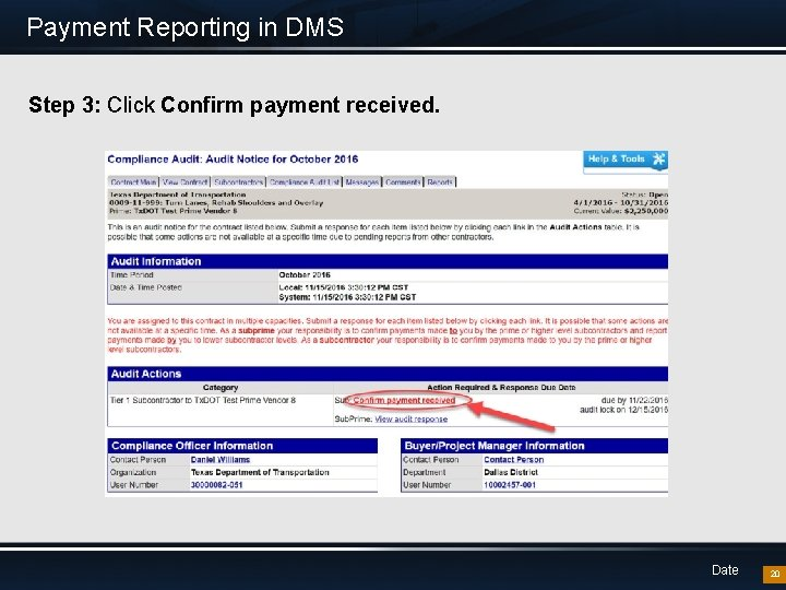 Payment Reporting in DMS Step 3: Click Confirm payment received. Date 20