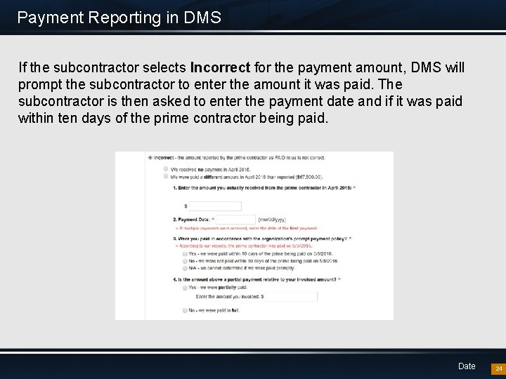 Payment Reporting in DMS If the subcontractor selects Incorrect for the payment amount, DMS