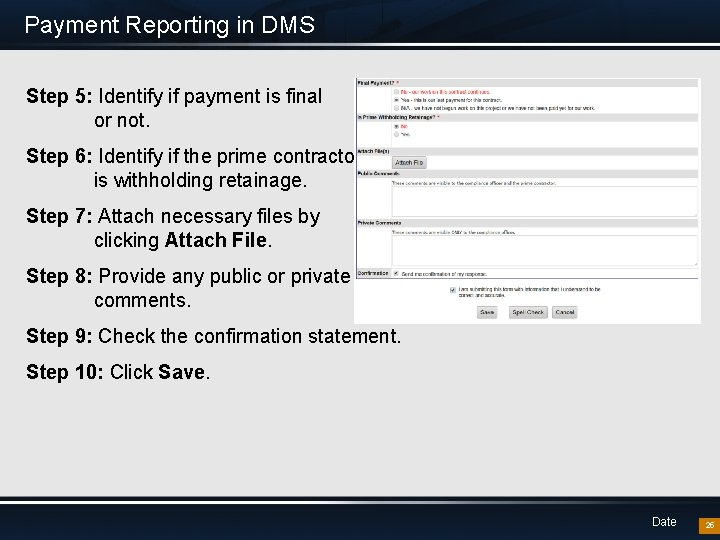 Payment Reporting in DMS Step 5: Identify if payment is final or not. Step