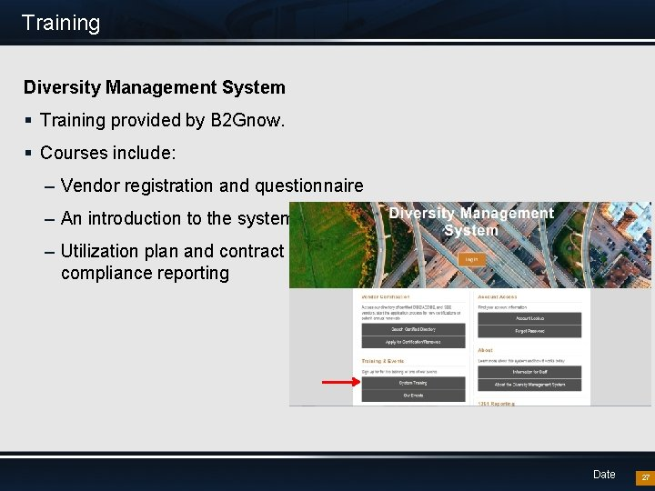 Training Diversity Management System § Training provided by B 2 Gnow. § Courses include: