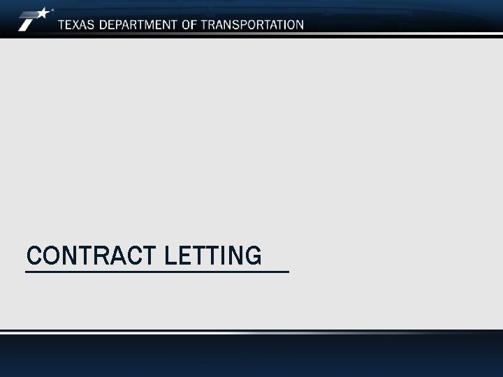CONTRACT LETTING Date