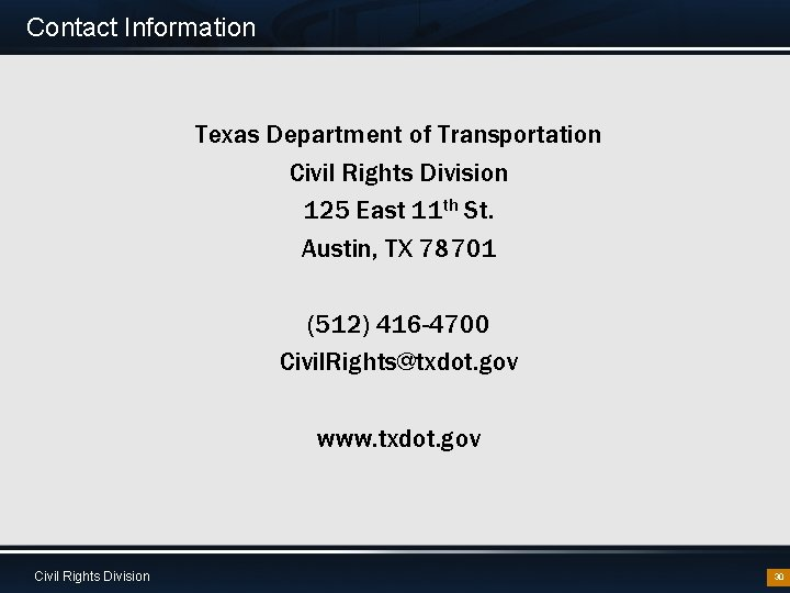 Contact Information Texas Department of Transportation Civil Rights Division 125 East 11 th St.