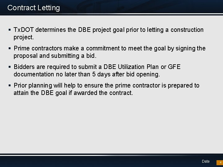 Contract Letting § Tx. DOT determines the DBE project goal prior to letting a
