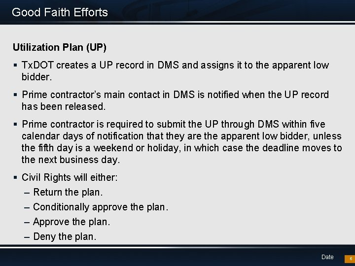 Good Faith Efforts Utilization Plan (UP) § Tx. DOT creates a UP record in