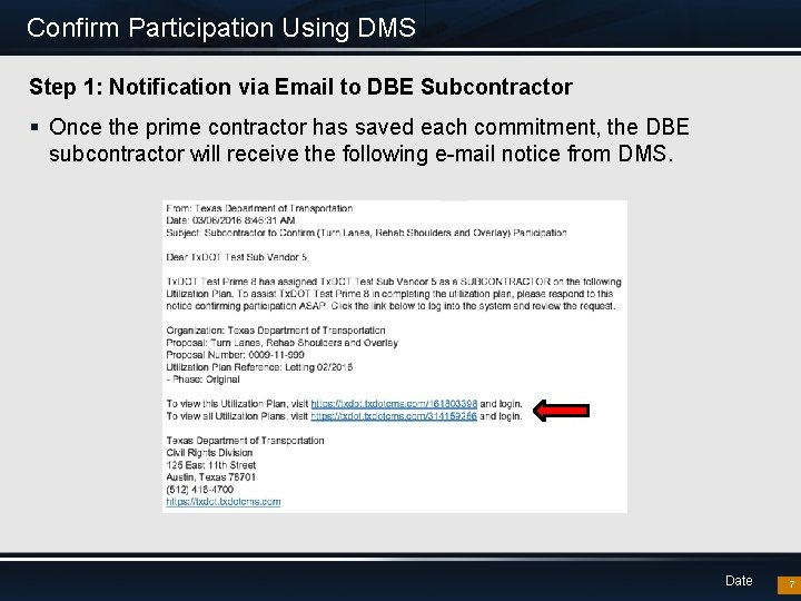 Confirm Participation Using DMS Step 1: Notification via Email to DBE Subcontractor § Once