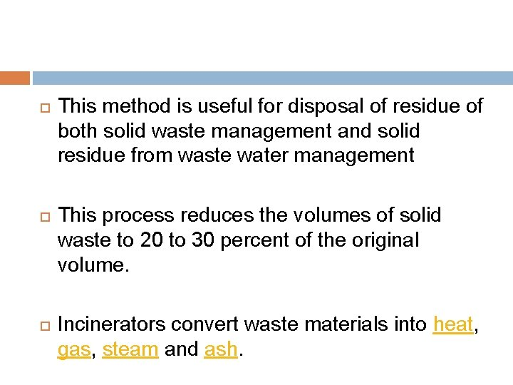 This method is useful for disposal of residue of both solid waste management
