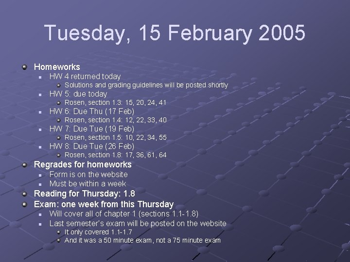 Tuesday, 15 February 2005 Homeworks n HW 4 returned today Solutions and grading guidelines