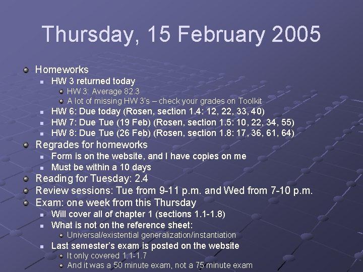 Thursday, 15 February 2005 Homeworks n HW 3 returned today HW 3: Average 82.