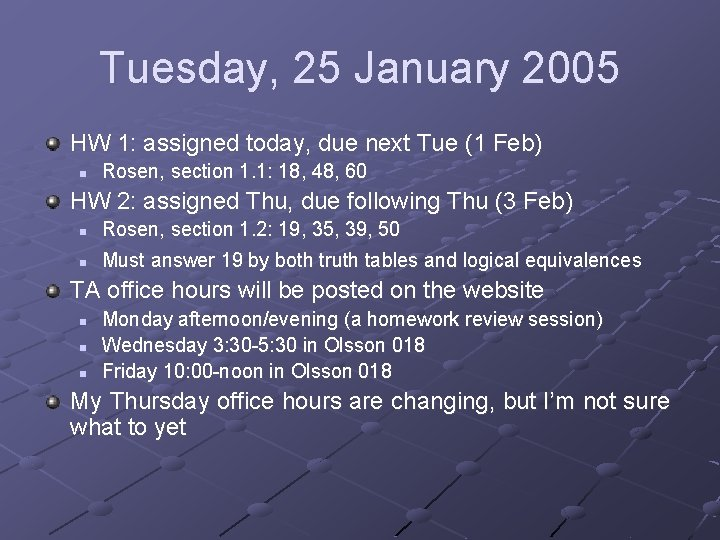 Tuesday, 25 January 2005 HW 1: assigned today, due next Tue (1 Feb) n