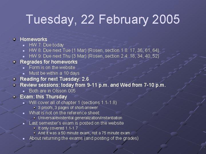 Tuesday, 22 February 2005 Homeworks n n n HW 7: Due today HW 8: