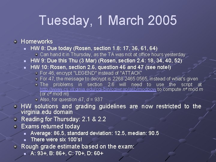 Tuesday, 1 March 2005 Homeworks n HW 8: Due today (Rosen, section 1. 8: