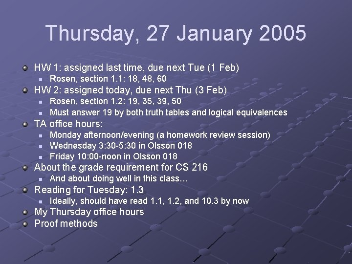 Thursday, 27 January 2005 HW 1: assigned last time, due next Tue (1 Feb)