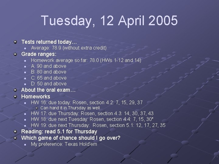 Tuesday, 12 April 2005 Tests returned today… n Average: 78. 9 (without extra credit)