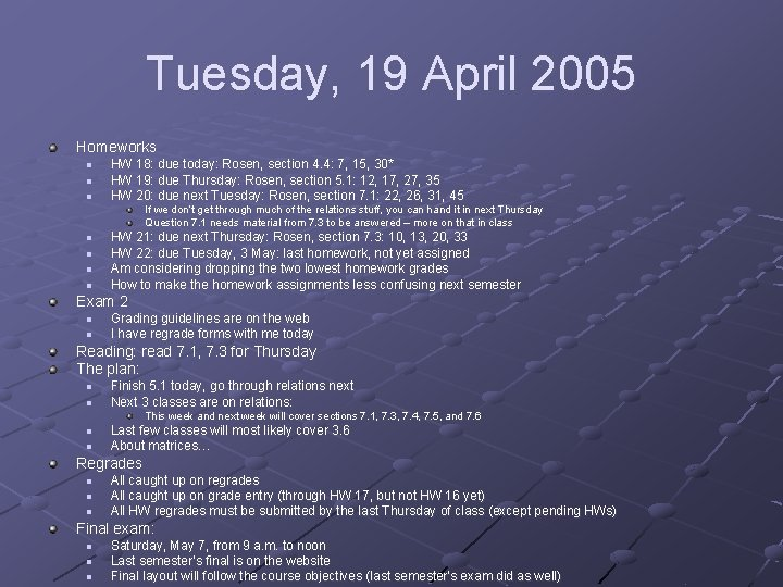 Tuesday, 19 April 2005 Homeworks n n n HW 18: due today: Rosen, section