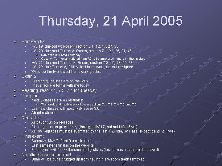 Thursday, 21 April 2005 Homeworks n n HW 19: due today: Rosen, section 5.