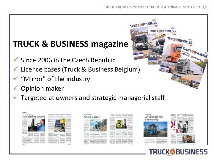 TRUCK & BUSINESS COMMUNICATION PLATFORM PRESENTATION 4/10 TRUCK & BUSINESS magazine ü ü ü