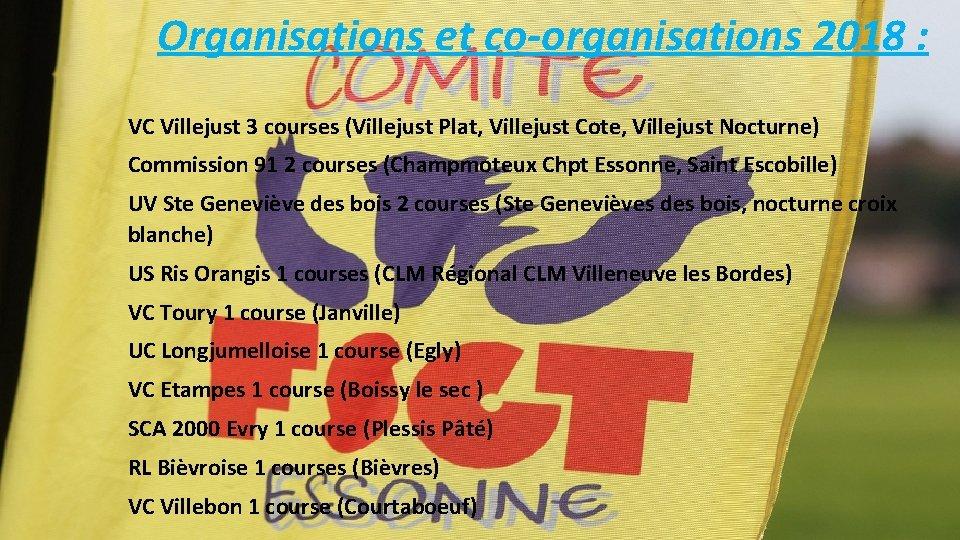 Organisations et co-organisations 2018 : VC Villejust 3 courses (Villejust Plat, Villejust Cote,