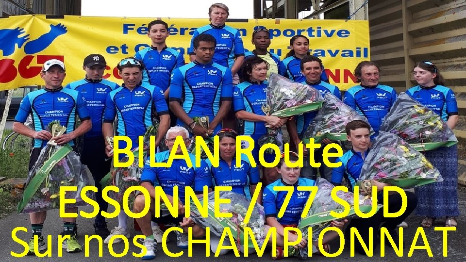 BILAN Route ESSONNE / 77 SUD Sur nos CHAMPIONNAT
