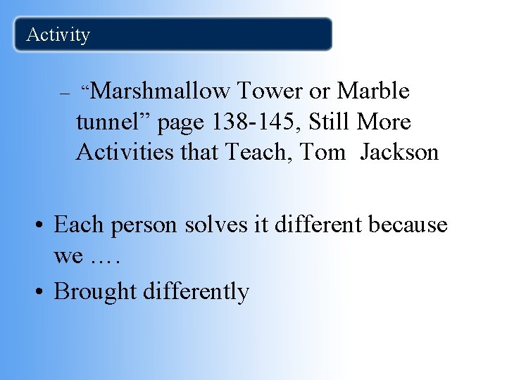 """Activity – """"Marshmallow Tower or Marble tunnel"""" page 138 -145, Still More Activities that"""