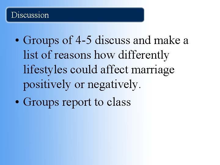 Discussion • Groups of 4 -5 discuss and make a list of reasons how